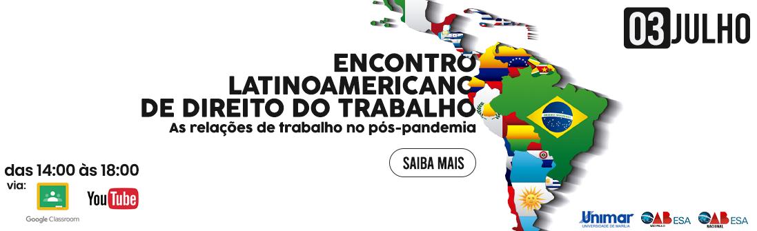 https://esaoabsp.edu.br/Curso/6108-evento-encontro-latinoamericano-de-direito-do-trabalho-as-relacoes-de-trabalho-no-p%C3%B3s-pandemia/6108